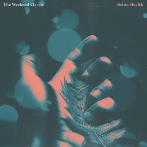 The Weekend Classic - 'Better Health