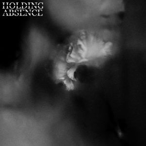 Holding Absence - Holding Absence - Artwork