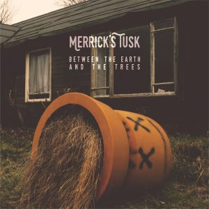 Merrick's Tusk - Between The Earth and The Trees